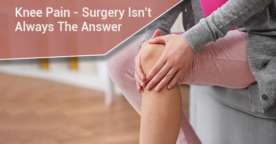 Knee Pain - Surgery Isn't Always The Answer
